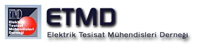 ETMD-ELEKTRİK TESİSAT MÜHENDİSLERİ DERNEĞİ